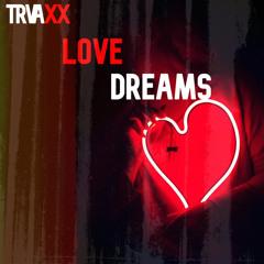 LoveDreams -Trvaxx prod.4DaClout