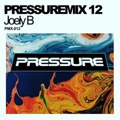 Pressure Mix 12 | Joely B