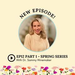 Season 2: Episode 12: Spring Series Ask Dr. Sammy- Part 1