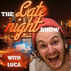 Late Night with Luca