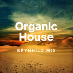 PURE POSITIVITY! Best of Organic House / Organica Music - Conscious Chill & Relax (Brynhild Mix)