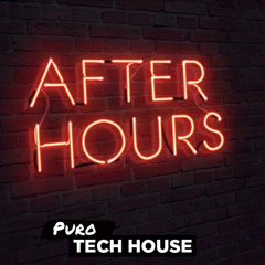 After Hours (TechHouse Ep.1)