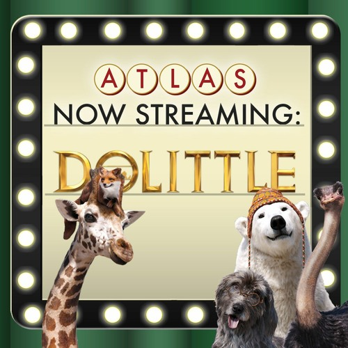Dolittle - Atlas Now Streaming 64