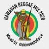 Download HAWAIIAN REGGAE MIX 2020 - mixed by @akinodeltaforce Mp3