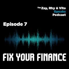 Episode 7 - Fix Your Finance
