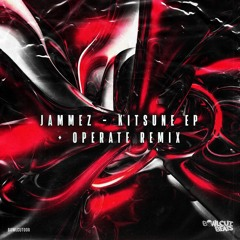 Jammez - Kitsune (Operate Remix)