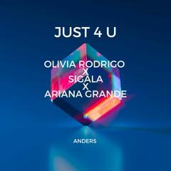 Just 4 U (Olivia Rodrigo x Sigala x Ariana Grande)