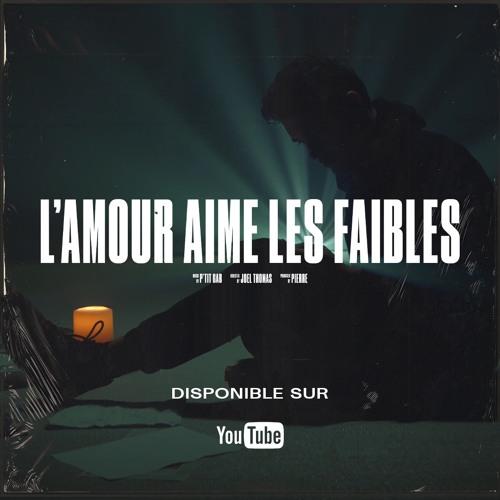 L'Amour aime les faibles ft. Camille Koné