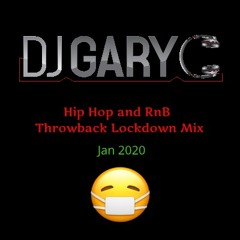 Dj Gary C - Hip Hop and RnB - Throwback Mix Jan 2020