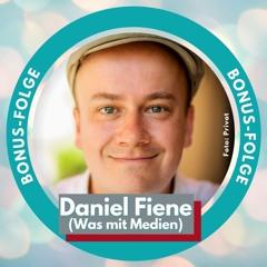 Medienwandel verstehen: Mit Digitalstratege Daniel Fiene 🎙️ Bonus-Folge