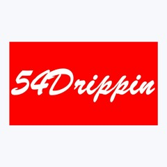 54Drippin