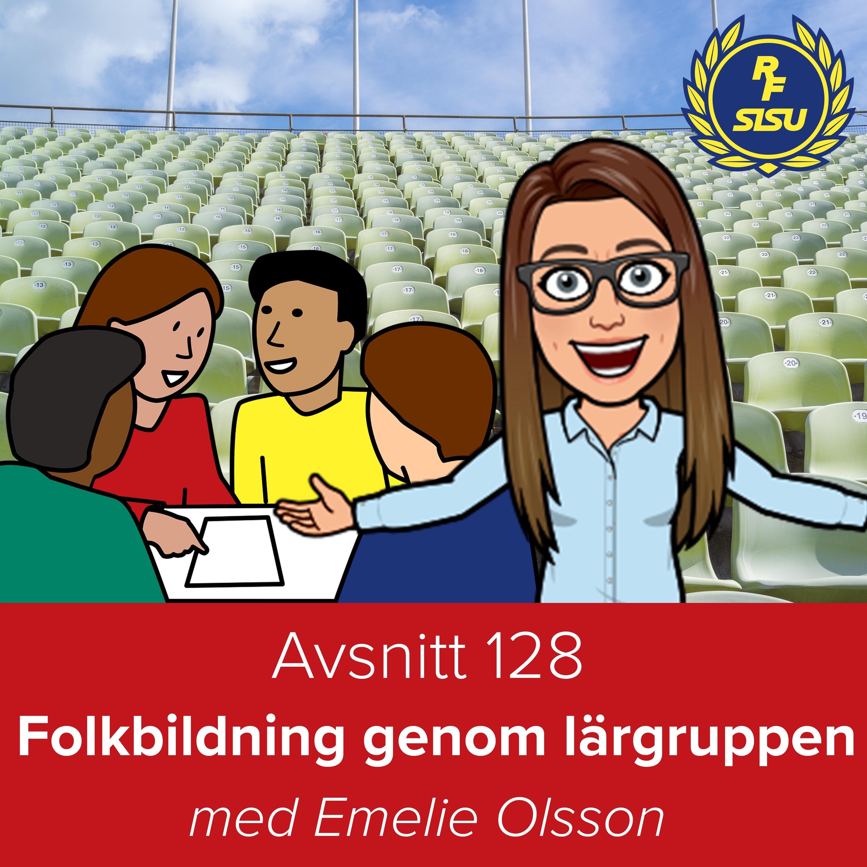 Avsnitt 128 – Folkbildning genom lärgruppen (Emelie Olsson)