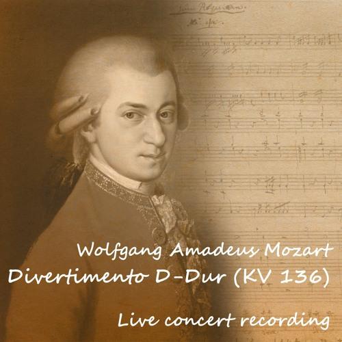 Wolfgang Amadeus Mozart – Divertimento D - Dur (KV 136)
