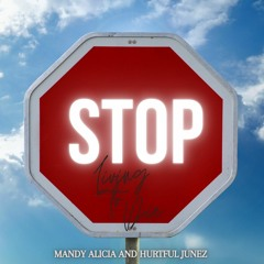 Stop Living To Die - Mandy Alicia and Hurtful Junez