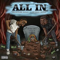 All In ft. Hussle Crowe, Billionare Bossy
