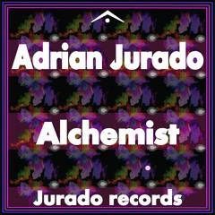 Adrian Jurado-Alchemist (Original Mix)        ¨  FREE DOWNLOAD  ¨