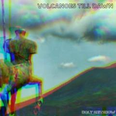 volcanoes till dawn