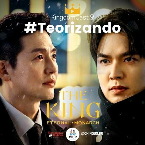 KingdomCast 9 - #Teorizando The King