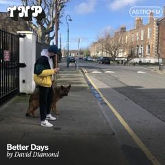 AstroFM 117 // Better Days by David Diamond