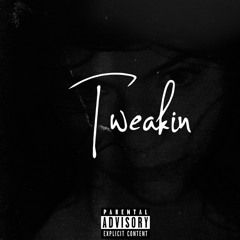 Tweakin (prod by me)