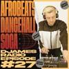 Download Afrobeats, Dancehall & Soca // DJames Radio - Episode 27 Mp3