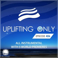 Uplifting Only 426 (April 8, 2021) [All Instrumental]