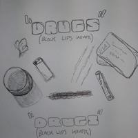 DRUGS (BLACK LIPS KOVER)