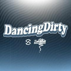 Dancing Dirty