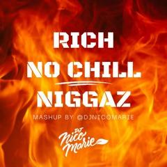 Rich No Chill Niggaz