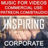 Background Royalty Free Music for Youtube Videos Vlog | Uplifting Motivational Corporate Business