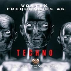 Vortex Frequencies 46 ~ #Techno Mix