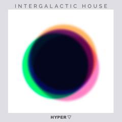 Hyper - Intergalactic House