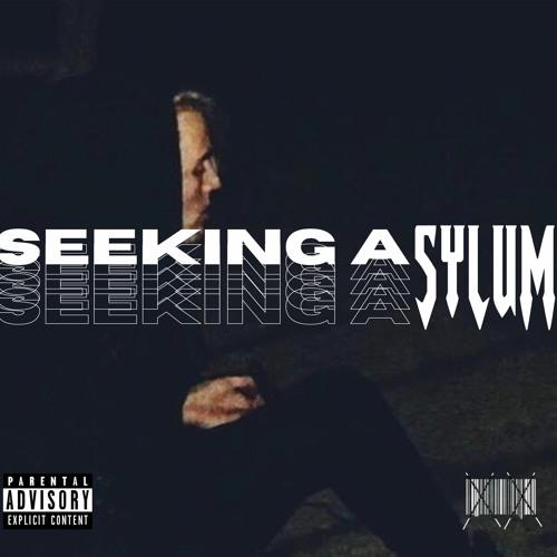 """Seeking Asylum"" - Sylum Unknown"