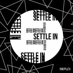 Setlo - Settle In