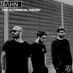 BAHN· Podcast VIII - The Alchemical Theory