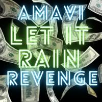 Amavi Revenge - Let It Rain feat. Vibe Tyson(prod. Young Wavey & Nofuk)
