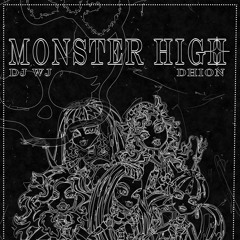 Monster High (DJ WJ)