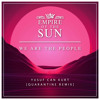 Download Empire Of The Sun - We Are The People (Yusuf Can Kurt Quarantine Remix)[Free Download] Mp3