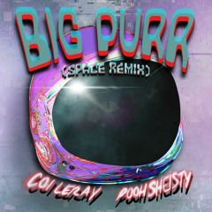 Coi Leray ft. Pooh Shiesty - BIG PURR (Lyrabeatz Space Remix)