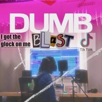Kblast - DUMB [TikTok version]