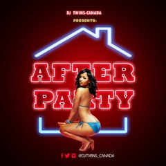 DJ TWINS-CANADA   [ PODCAST - AFTER PARTY  #001 ]