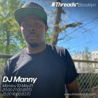 DJ Manny (Threads*BROOKLYN) - 10-May-21