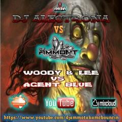 DJ AMMO - T  - VS ALECTRONA - WOODY & LEE VS AGENT BLUE SET