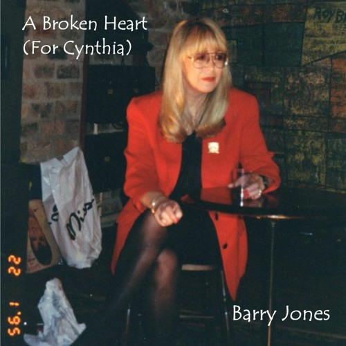 A Broken Heart (For Cynthia )by Barry Jones