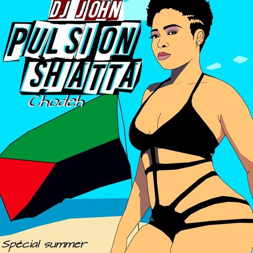 #PULSION SHATTA CHODEH# Spécial Summer by DJ JOHN 972