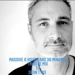 Massive 6 Hours And 30 Minutes Tribute Mix To Sean Tyas