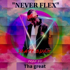 Never Flex.Eng By THA GREAT