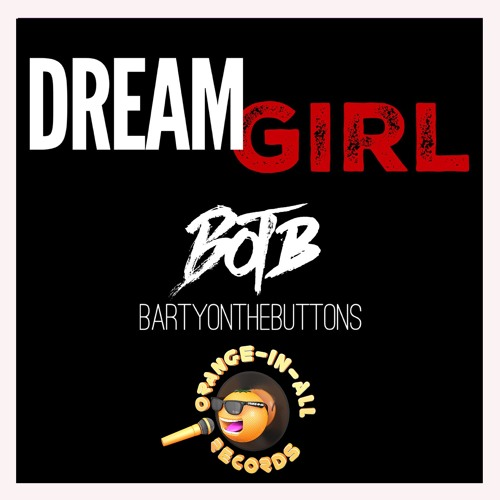 BOTB - Dream Girl (Forthcoming Orange In All Records) OCT 2021