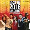 Best of 2016 Mashup (By DJ Kiran Kamath)