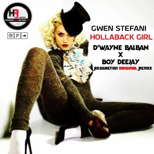 Gwen Stefani - Hollaback Gil (D'Wayne Balban X Boy DeeJay Reggaeton Original Remix 2021)
